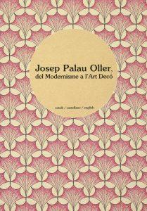 Portada llibre Josep Palau Oller, del Modernisme a l'Art Decó