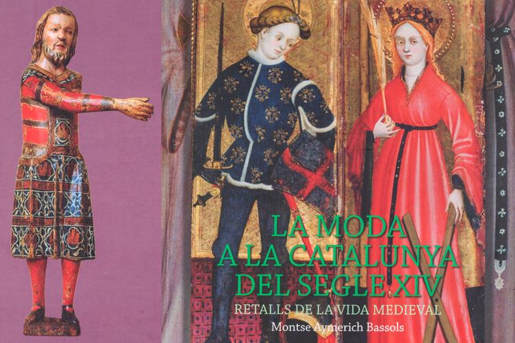 Imatge llibre La moda a la Catalunya del segle XIV: retalls de la vida.